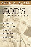 Amir D. Aczel: God's Equation: Einstein, Relativity, and the Expanding Universe