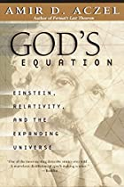 God's Equation: Einstein, Relativity, and…