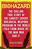 Handelman, Stephen: Biohazard: The Chilling True Story of the Largest Covert Biological Weapons Program in the World-Told from Inside by the Man Who Ran It