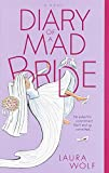 Wolf, Laura: Diary of a Mad Bride