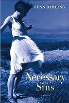Necessary Sins: A Memoir by Lynn Darling