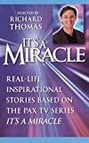 Its a Miracle Real Life Inspirational Stories Based on the Pax TV Series Its a