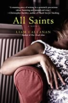 All Saints by Liam Callanan