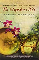 The Mapmaker's Wife: A True Tale of Love,…