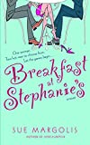 Margolis, Sue: Breakfast at Stephanie's