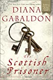 Gabaldon, Diana: The Scottish Prisoner: A Novel (Lord John)