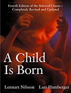 A Child Is Born by Lennart Nilsson