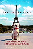 Konik, Michael: Ella in Europe: An American Dog&#39;s International Adventures