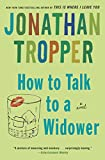 Tropper, Jonathan: How to Talk to a Widower