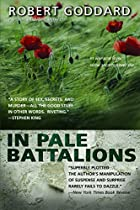 In Pale Battalions by Robert Goddard