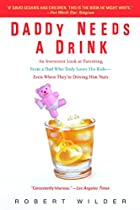 Daddy Needs a Drink: An Irreverent Look at…