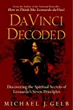 Gelb, Michael J.: Da Vinci Decoded: Discovering The Spiritual Secrets Of Leonardo&#39;s Seven Principles