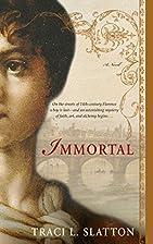 Immortal by Traci L. Slatton
