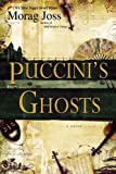 Joss, Morag: Puccini&#39;s Ghosts