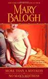 Balogh, Mary: More Than a Mistress/no Man's Mistress