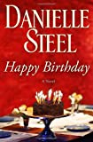 Steel, Danielle: Happy Birthday: A Novel