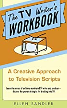 The TV Writer's Workbook: A Creative…