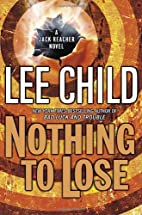 Nothing to Lose (Jack Reacher Novels) by Lee…