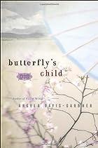 Butterfly's Child by Angela Davis-Gardner