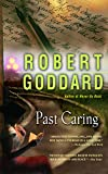 Goddard, Robert: Past Caring
