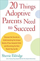 20 Things Adoptive Parents Need to Succeed…