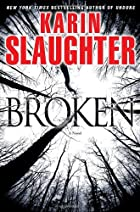 Broken: A Novel by Karin Slaughter