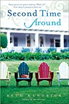 Second Time Around: A Novel by Beth Kendrick