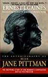 Gaines, Ernest J.: The Autobiography of Miss Jane Pittman