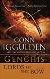 Iggulden, Conn: Genghis: Lords of the Bow: A Novel