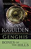 Iggulden, Conn: Genghis: Bones of the Hills: A Novel