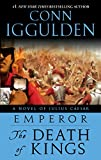 Iggulden, Conn: The Death of Kings (Emperor, Book 2)