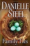 Steel, Danielle: Family Ties: A Novel