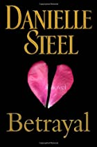 Betrayal: A Novel by Danielle Steel