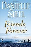 Steel, Danielle: Friends Forever: A Novel