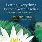 Letting Everything Become Your Teacher: 100…