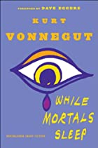While Mortals Sleep by Kurt Vonnegut