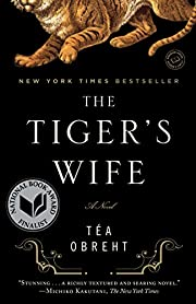 The Tiger's Wife: A Novel by Téa…