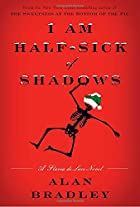 I Am Half-Sick of Shadows: A Flavia de Luce…