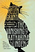 The Vanishing of Katharina Linden by Helen…