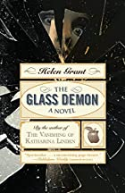 The Glass Demon: A Novel by Helen Grant