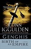 Iggulden, Conn: Genghis: Birth of an Empire: A Novel