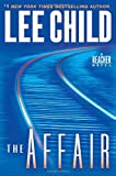 Child, Lee: The Affair: A Jack Reacher Novel (Jack Reacher Novels)