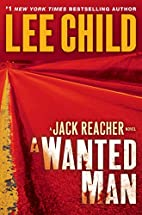 A Wanted Man: A Jack Reacher Novel by Lee…