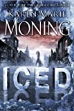 Moning, Karen Marie: Iced: A Fever Novel (Dani O'Malley)