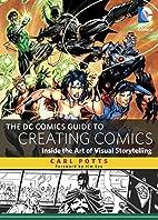 The DC Comics Guide to Creating Comics:…