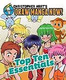 Hart, Christopher: Top Ten Essentials: Christopher Hart's Draw Manga Now!