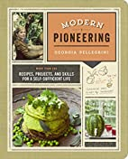 Modern Pioneering: More Than 150 Recipes,…