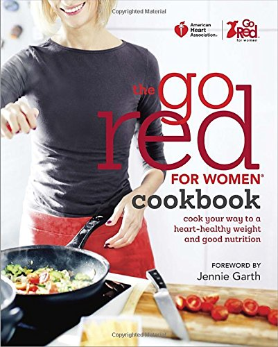 american-heart-association-the-go-red-for-women-cookbook-cook-your-way-to-a-heart-healthy-weight-and-good-nutrition
