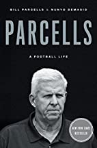 Parcells: A Football Life by Bill Parcells