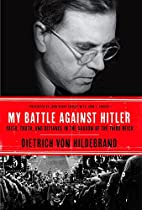 My Battle Against Hitler: Faith, Truth, and…